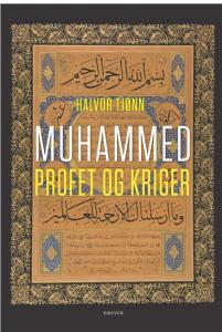 En av vår tids viktigste bøker – profeten og krigeren Muhammed
