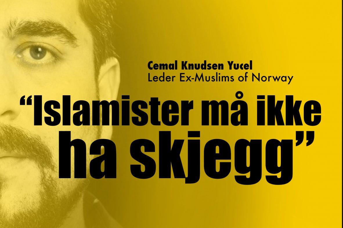 «Islamister må ikke ha skjegg». SE VIDEO